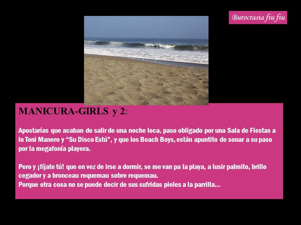 MANICURA-GIRLS y 2: Burocrasia fiu fiu
