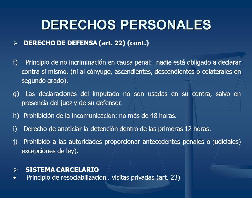 DERECHOS PERSONALES DERECHO DE DEFENSA (art. 22) (cont.)