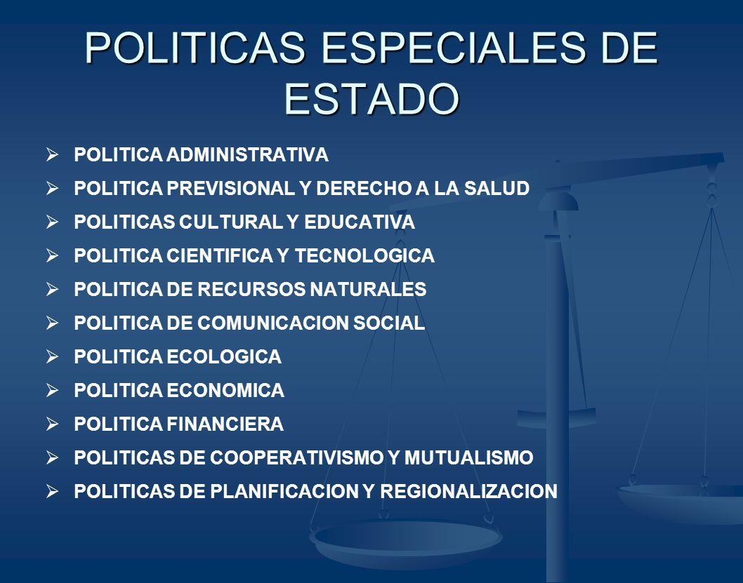 POLITICAS ESPECIALES DE ESTADO