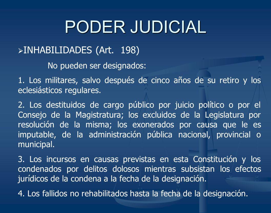 PODER JUDICIAL INHABILIDADES (Art. 198) No pueden ser designados: