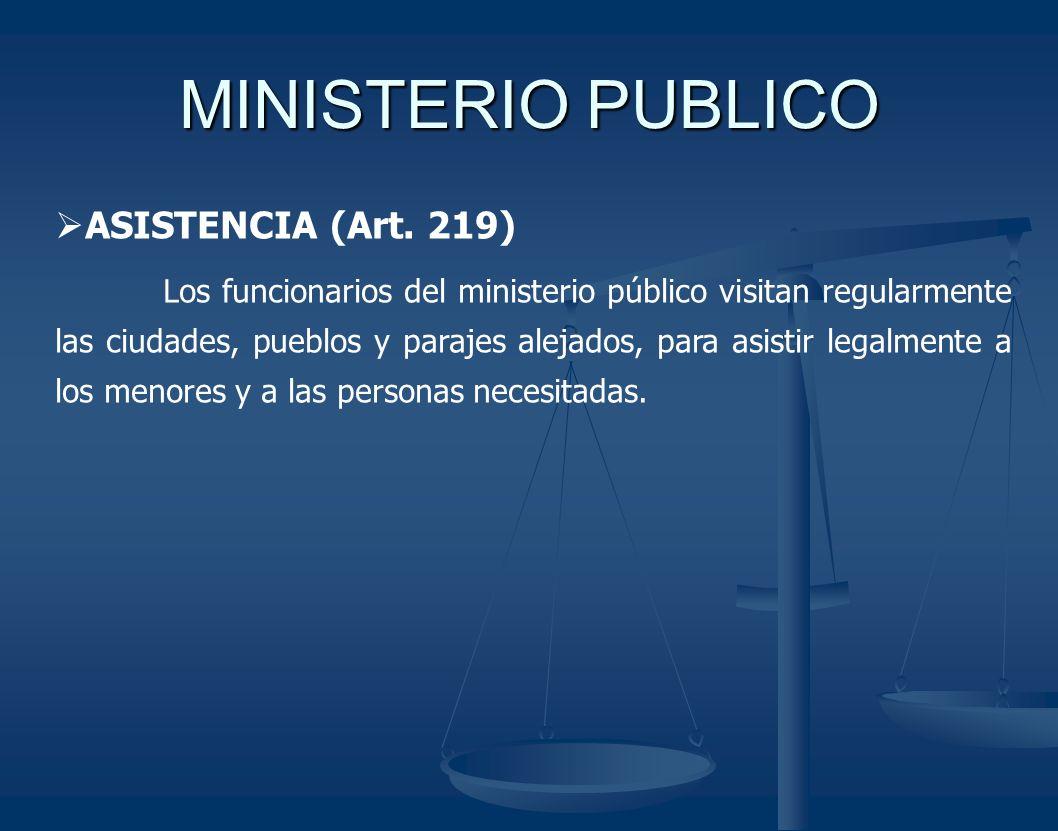 MINISTERIO PUBLICO ASISTENCIA (Art. 219)