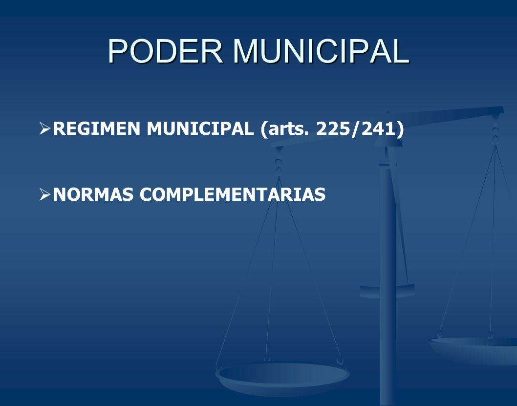 PODER MUNICIPAL REGIMEN MUNICIPAL (arts. 225/241)