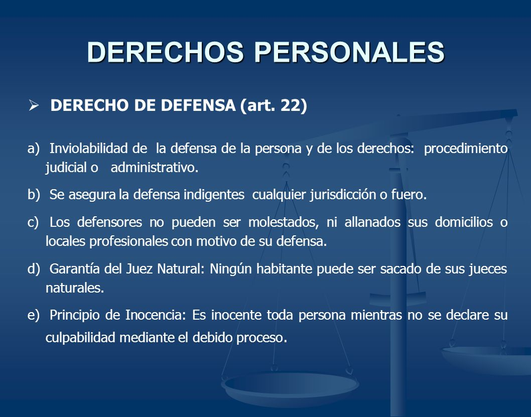 DERECHOS PERSONALES DERECHO DE DEFENSA (art. 22)