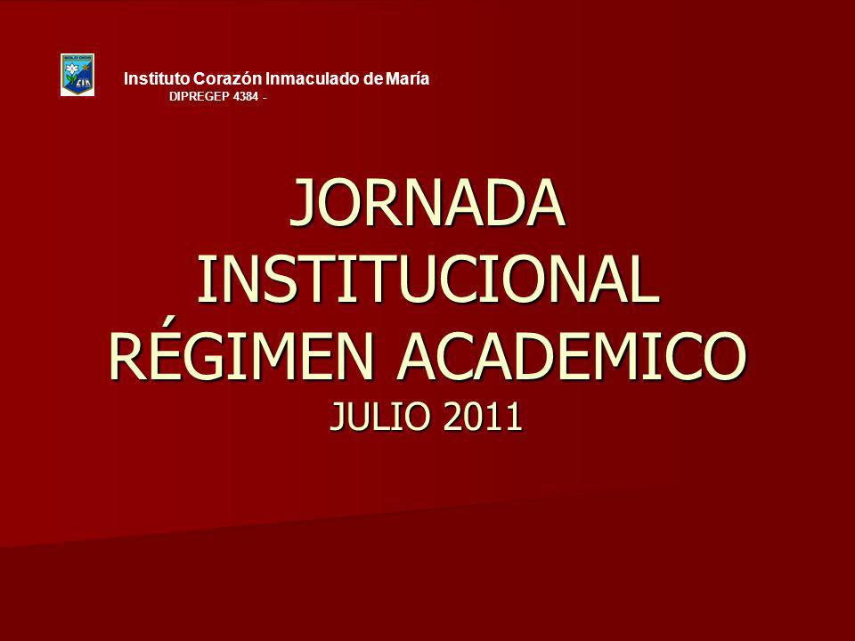 JORNADA INSTITUCIONAL RÉGIMEN ACADEMICO JULIO 2011