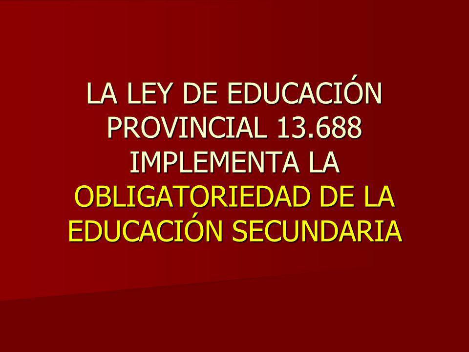 LA LEY DE EDUCACIÓN PROVINCIAL 13