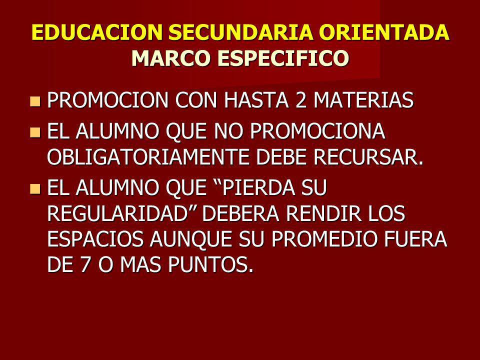 EDUCACION SECUNDARIA ORIENTADA MARCO ESPECIFICO