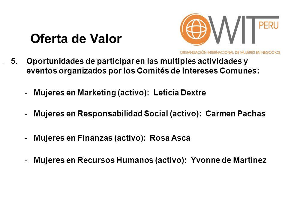 Oferta de Valor . 5. Oportunidades de participar en las multiples actividades y eventos organizados por los Comités de Intereses Comunes: