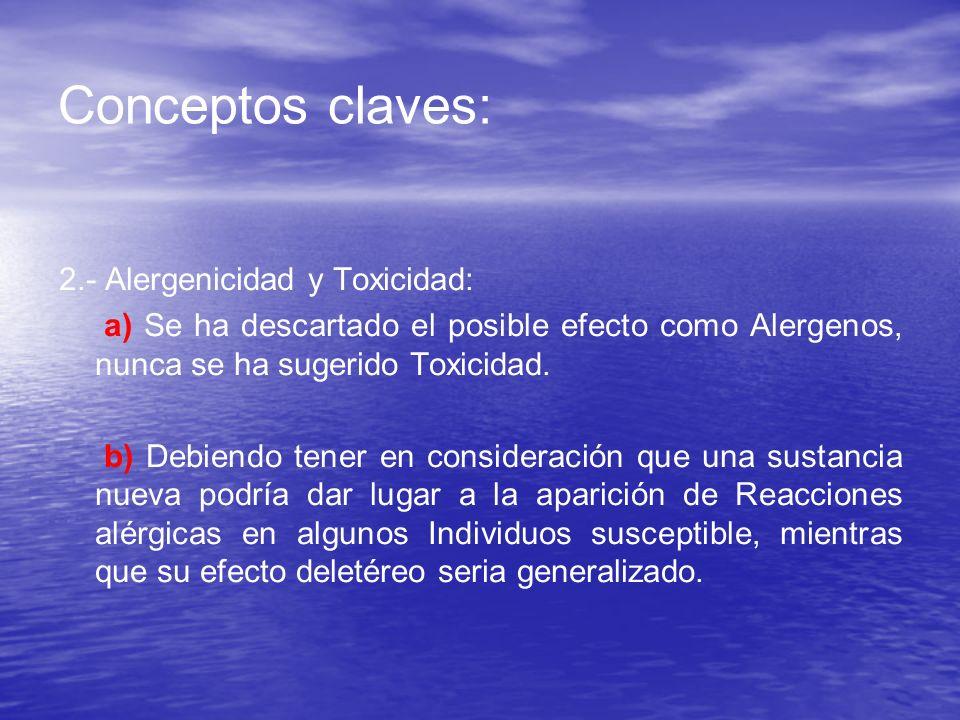 Conceptos claves: 2.- Alergenicidad y Toxicidad: