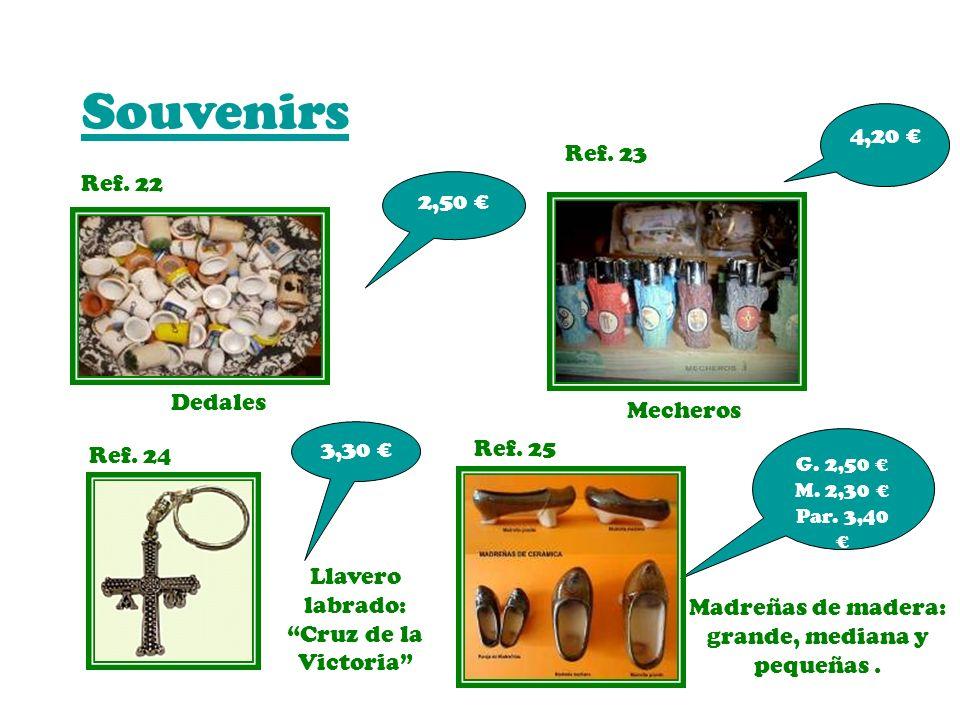 Souvenirs 4,20 € Ref. 23 Ref. 22 2,50 € Dedales Mecheros 3,30 €