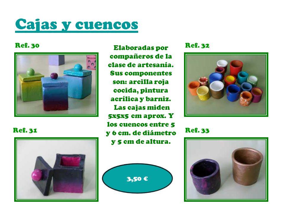 Cajas y cuencos Ref. 30. Ref. 32. Elaboradas por compañeros de la clase de artesanía.