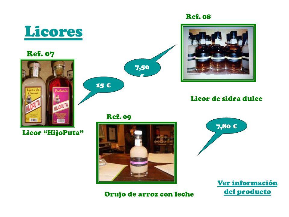 Licores Ref. 07 Ref. 08 7,50 € 15 € Licor de sidra dulce Ref. 09
