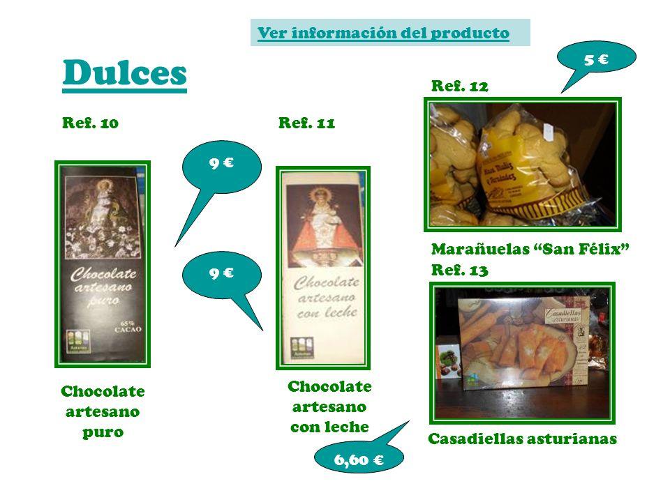 Dulces Ver información del producto 5 € Ref. 12 Ref. 10 Ref. 11 9 €