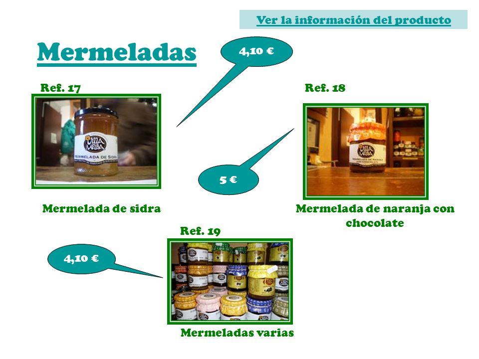 Mermeladas Ver la información del producto 4,10 € Ref. 17 Ref. 18 5 €