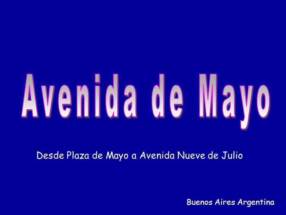 Avenida de Mayo Desde Plaza de Mayo a Avenida Nueve de Julio