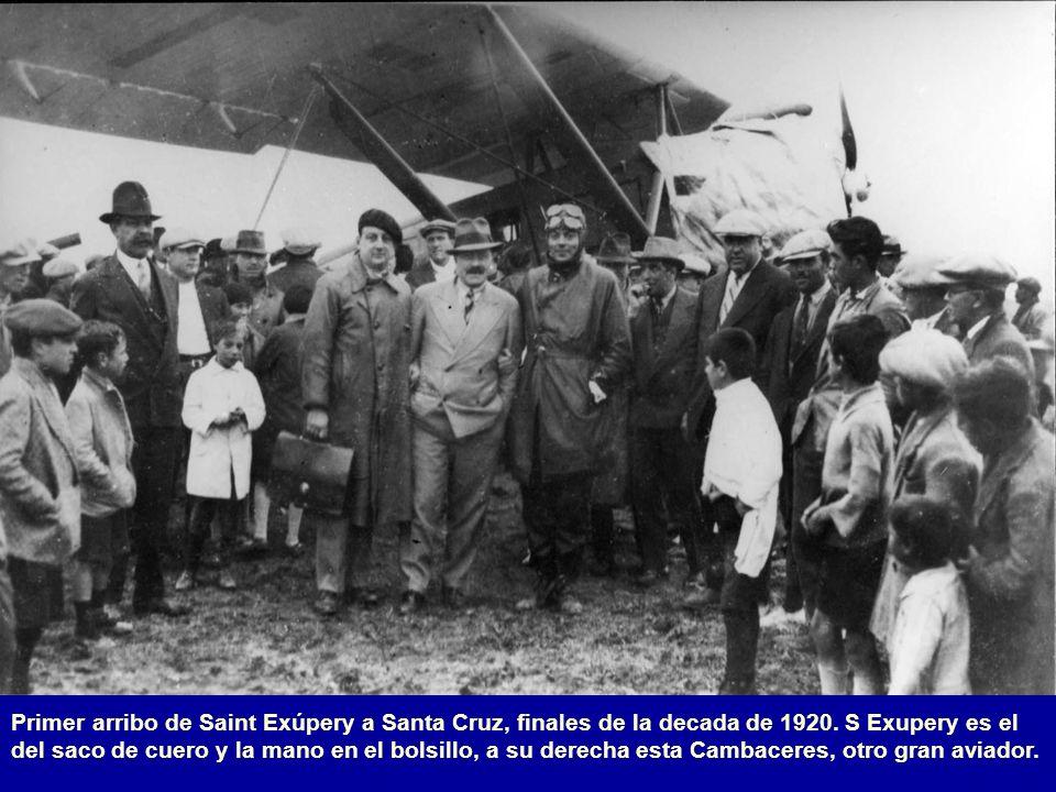 Primer arribo de Saint Exúpery a Santa Cruz, finales de la decada de 1920.
