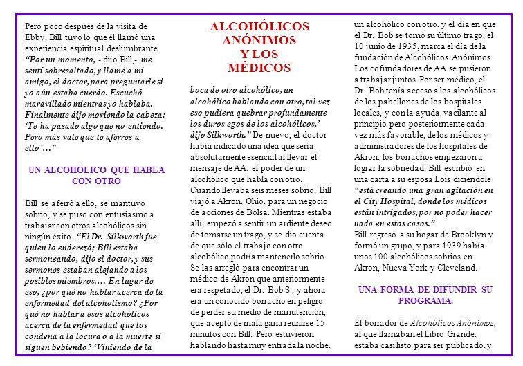 UN ALCOHÓLICO QUE HABLA CON OTRO UNA FORMA DE DIFUNDIR SU PROGRAMA.