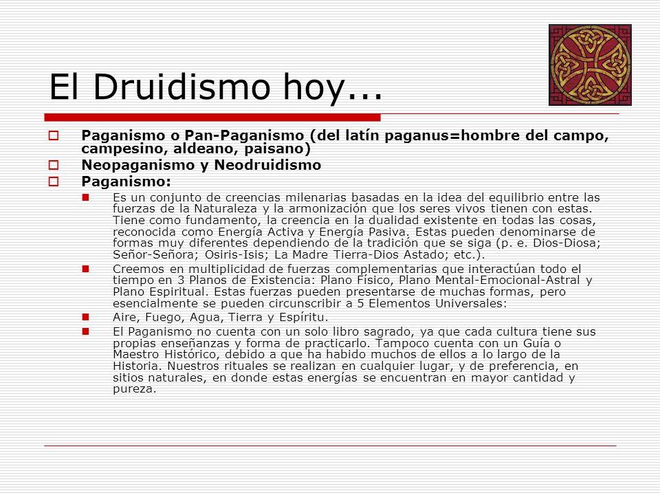 El Druidismo hoy... Paganismo o Pan-Paganismo (del latín paganus=hombre del campo, campesino, aldeano, paisano)