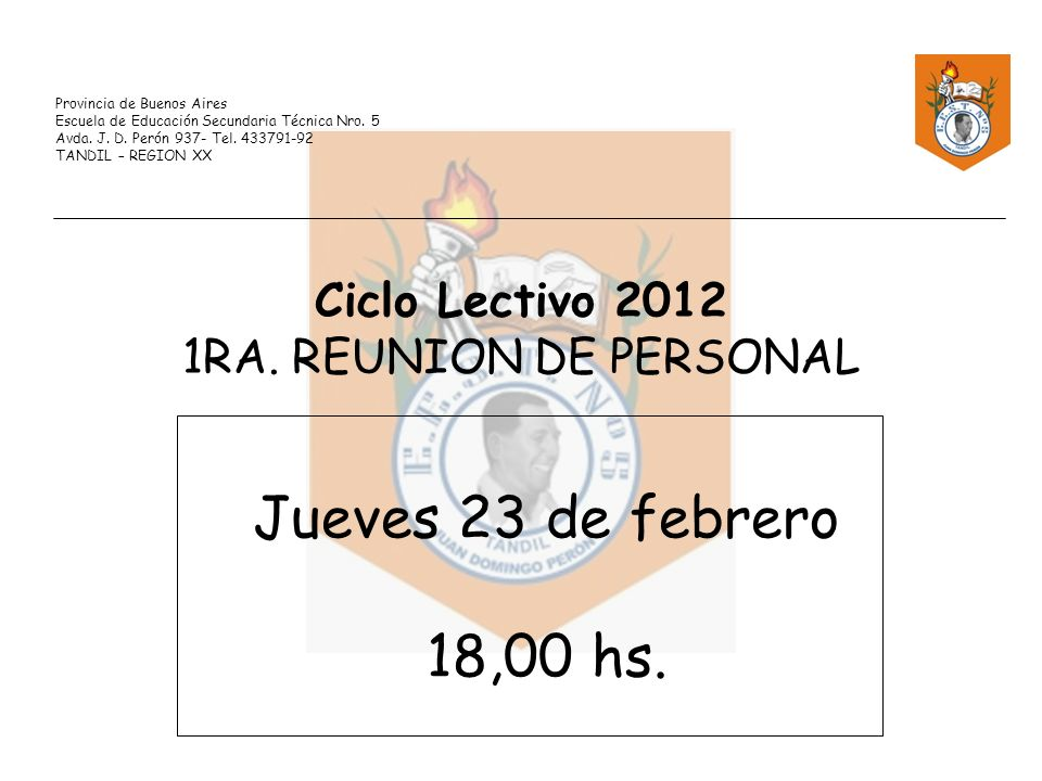 Jueves 23 de febrero 18,00 hs. Ciclo Lectivo 2012