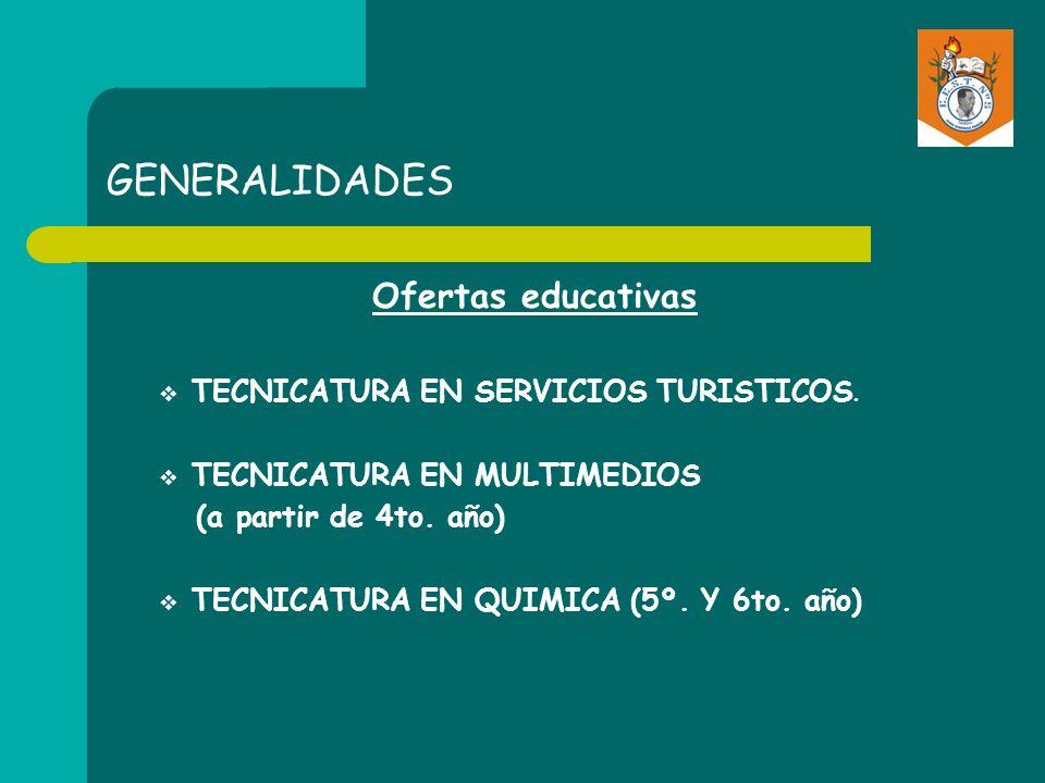 GENERALIDADES Ofertas educativas TECNICATURA EN SERVICIOS TURISTICOS.