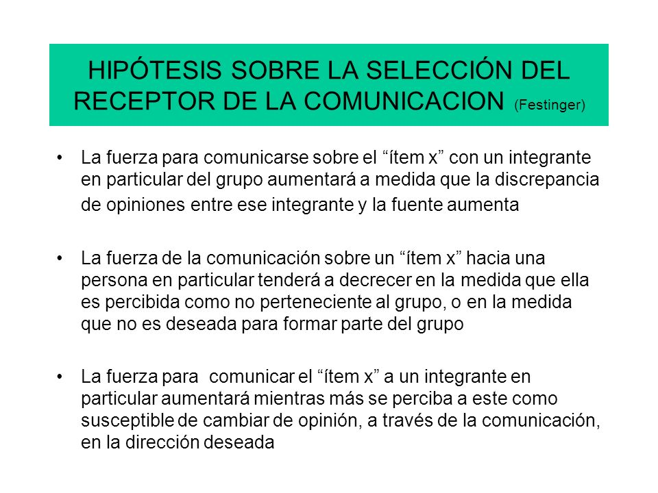 HIPÓTESIS SOBRE LA SELECCIÓN DEL RECEPTOR DE LA COMUNICACION (Festinger)