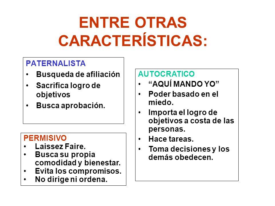 ENTRE OTRAS CARACTERÍSTICAS: