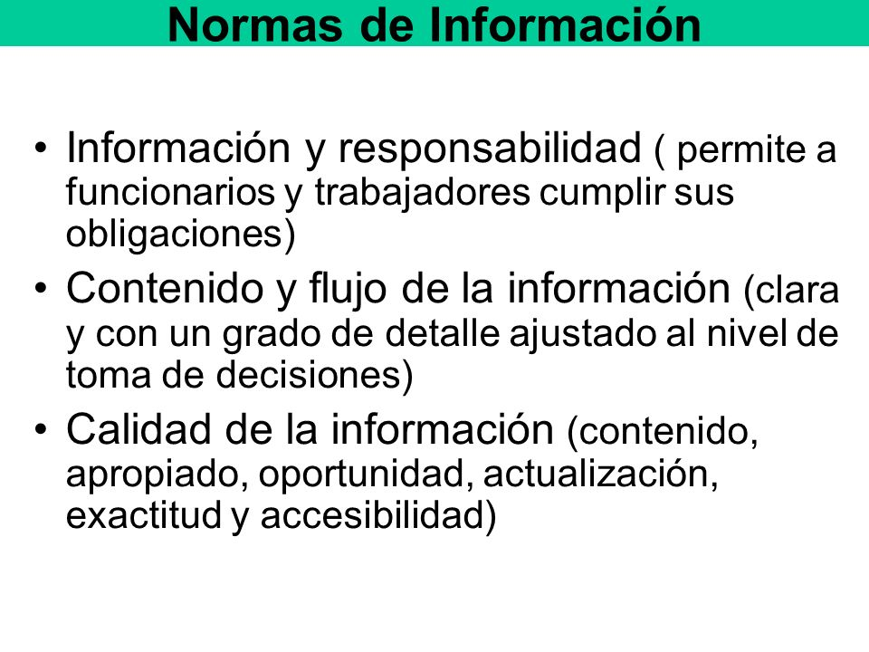 Normas de Información Información y responsabilidad ( permite a funcionarios y trabajadores cumplir sus obligaciones)