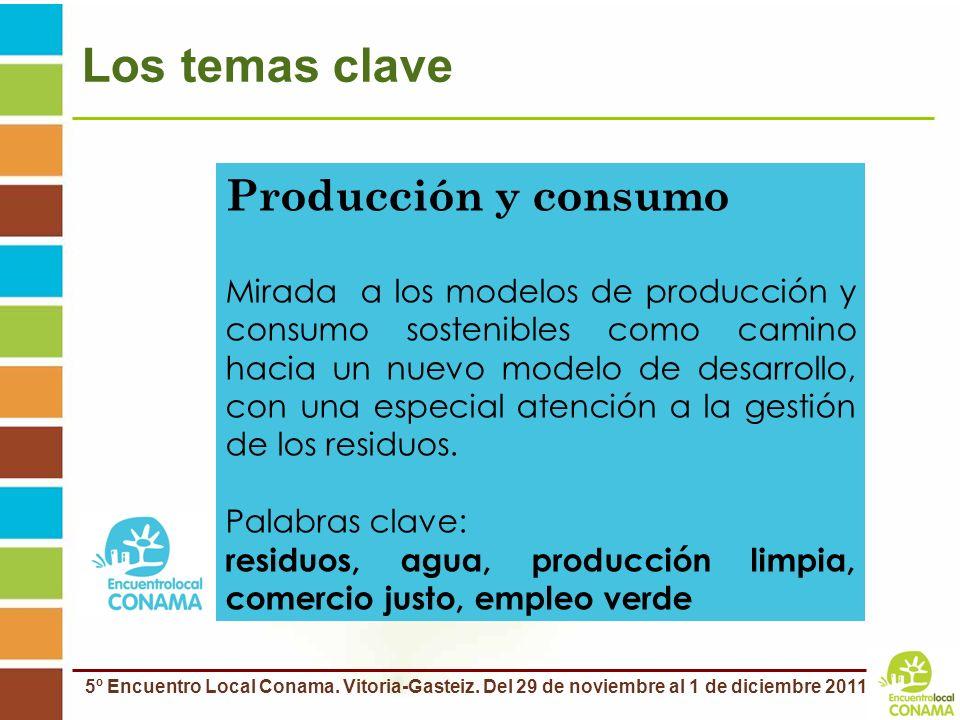 Los temas clave Producción y consumo