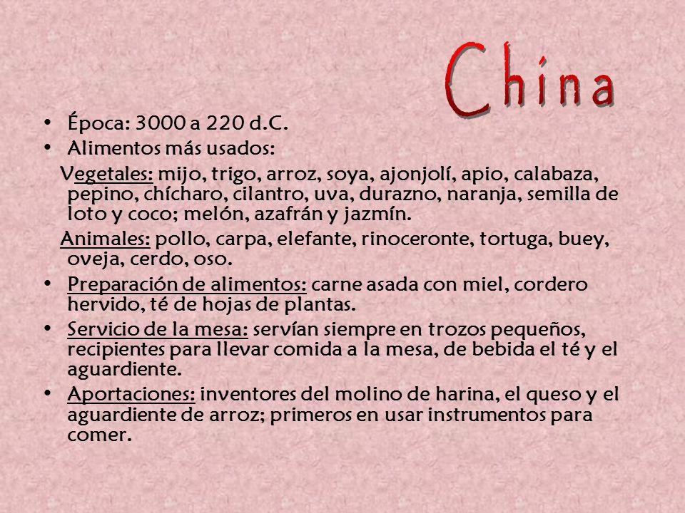 China Época: 3000 a 220 d.C. Alimentos más usados: