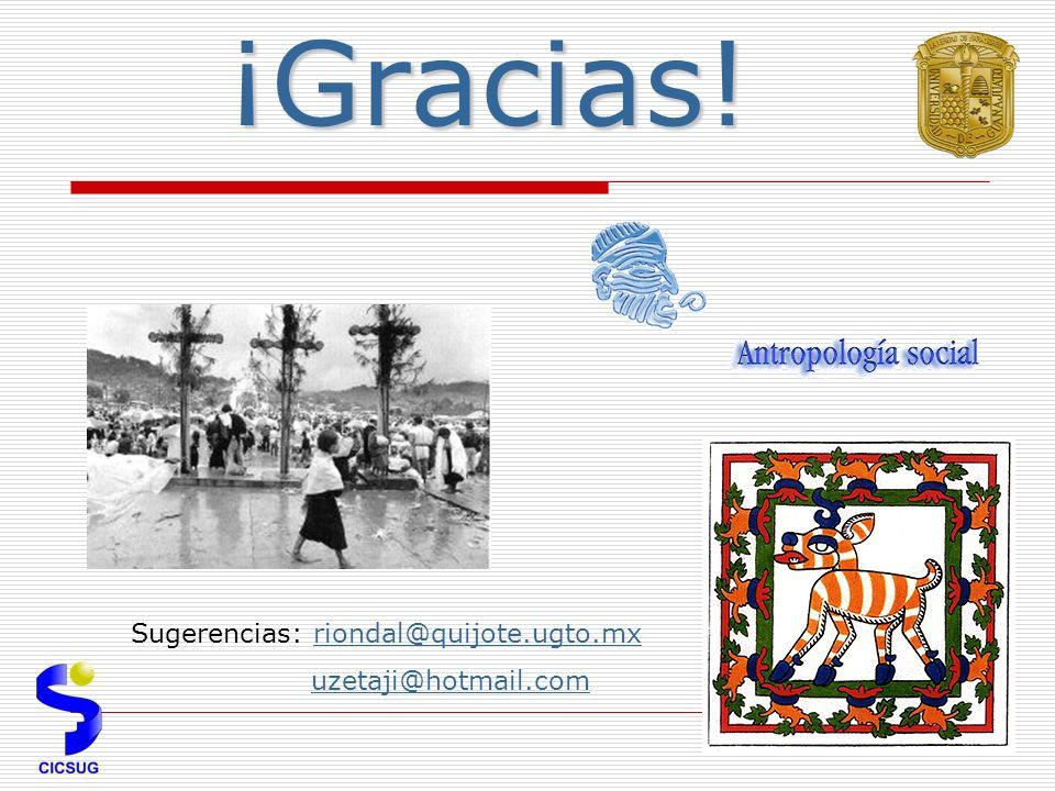 ¡Gracias! Sugerencias: riondal@quijote.ugto.mx uzetaji@hotmail.com