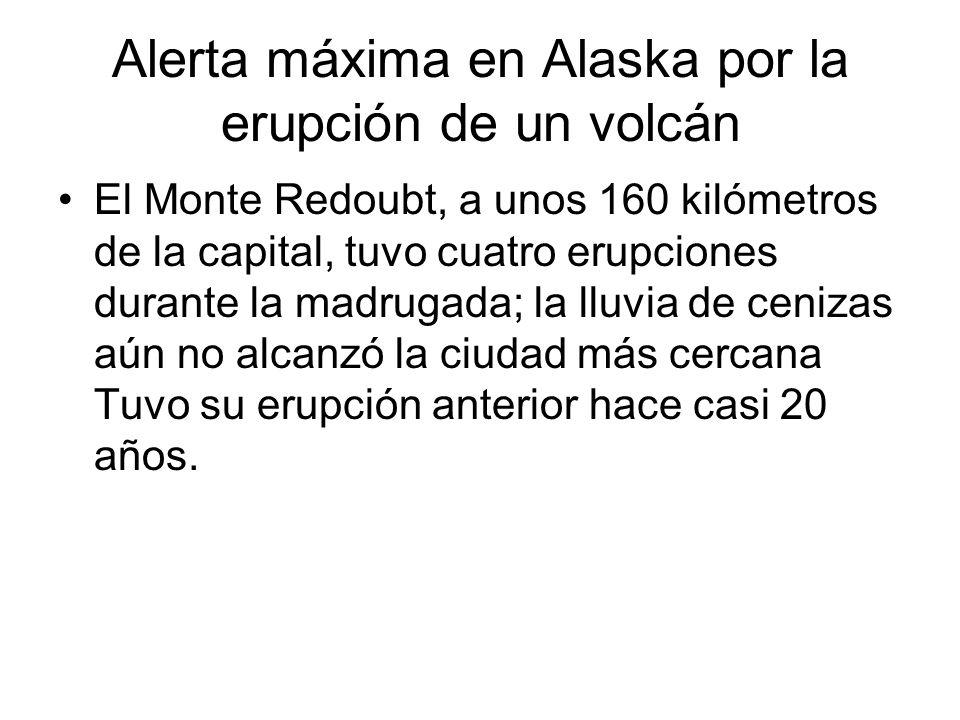 Alerta máxima en Alaska por la erupción de un volcán