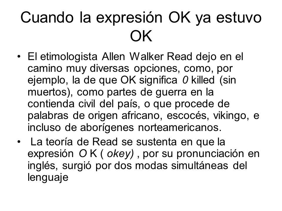 Cuando la expresión OK ya estuvo OK