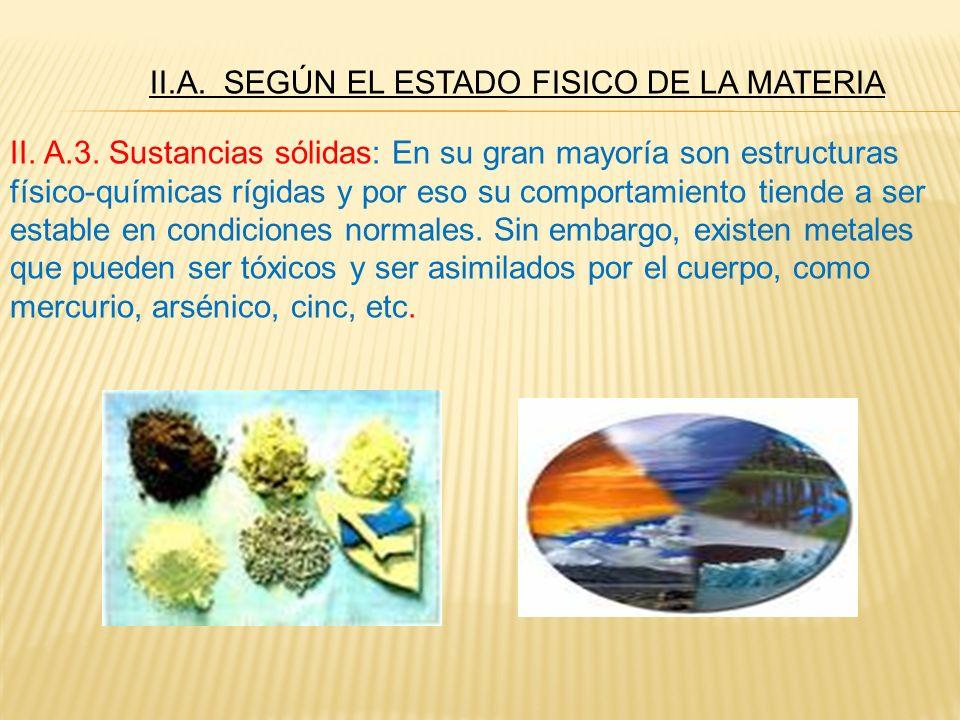 II.A. SEGÚN EL ESTADO FISICO DE LA MATERIA