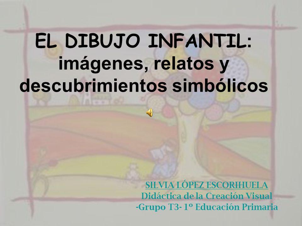 EL DIBUJO INFANTIL: imágenes, relatos y descubrimientos simbólicos