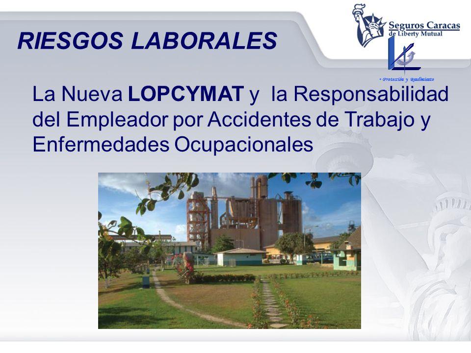 RIESGOS LABORALES La Nueva LOPCYMAT y la Responsabilidad