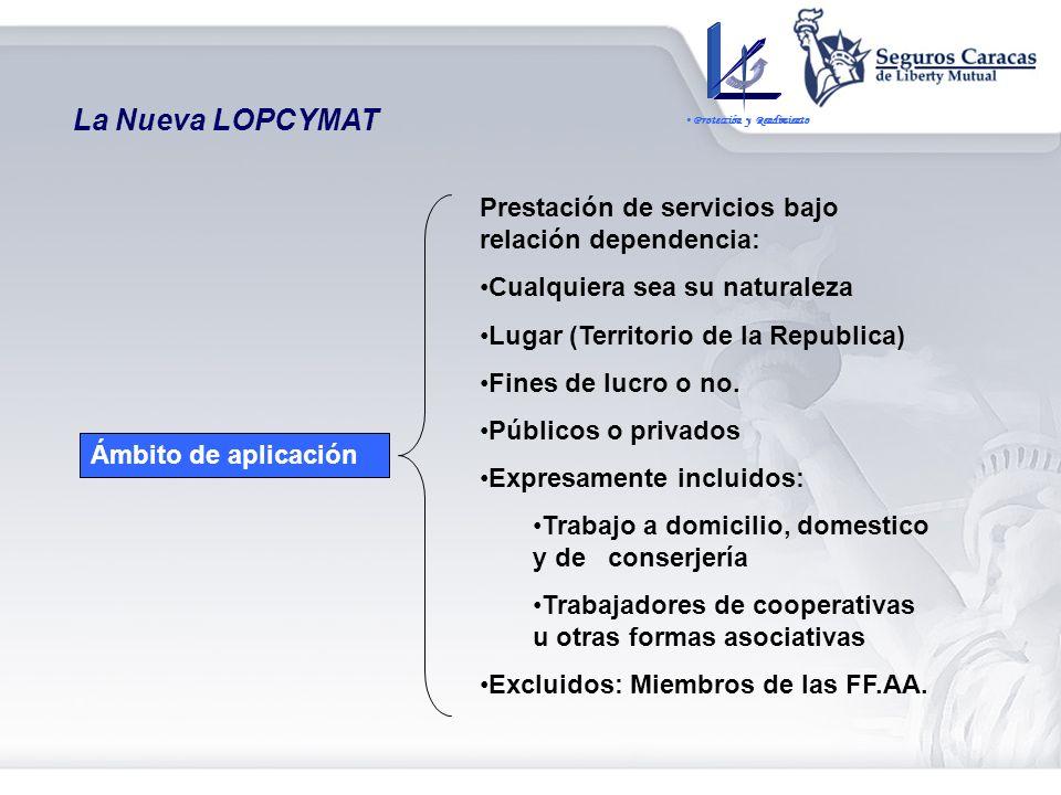 La Nueva LOPCYMAT Prestación de servicios bajo relación dependencia: