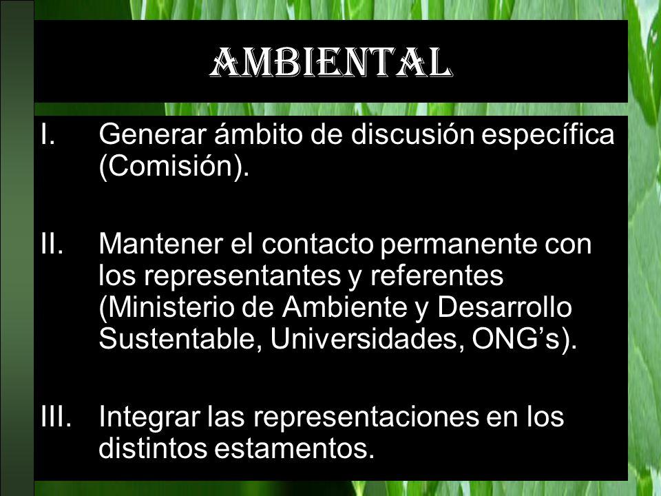 ambiental Generar ámbito de discusión específica (Comisión).