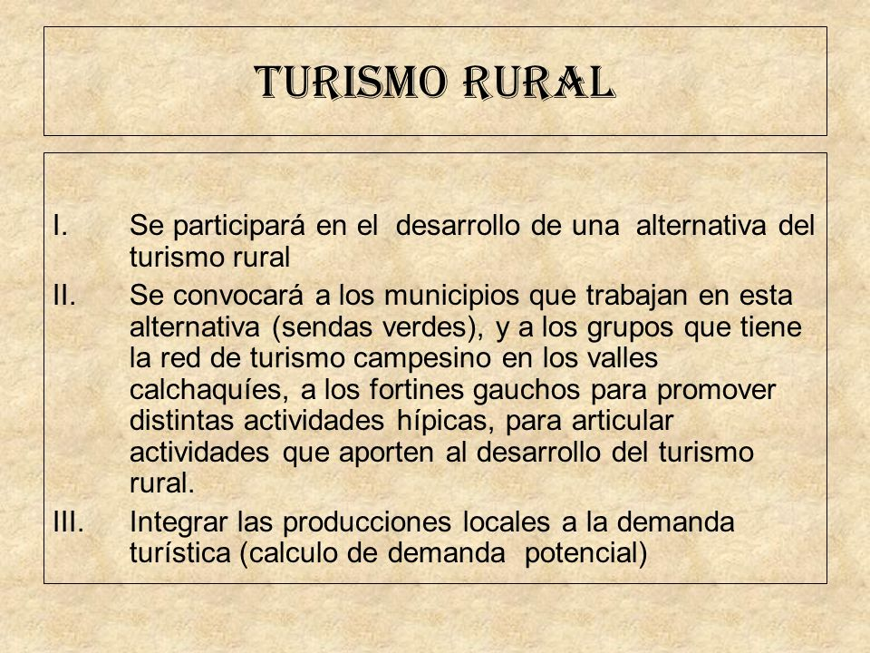 TURISMO RURAL Se participará en el desarrollo de una alternativa del turismo rural.