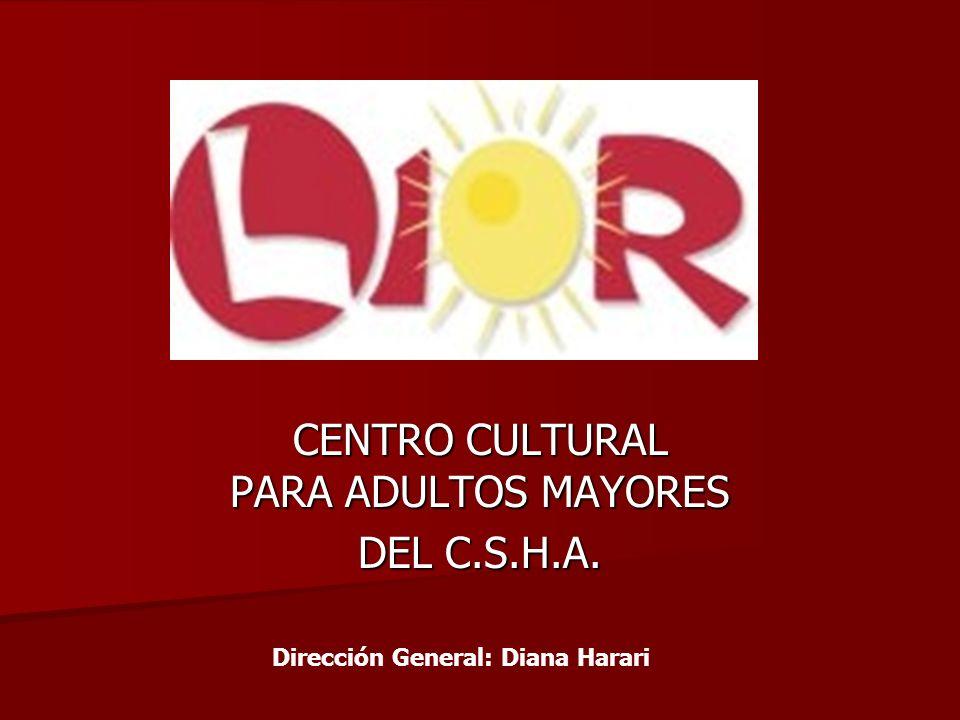 CENTRO CULTURAL PARA ADULTOS MAYORES DEL C.S.H.A.
