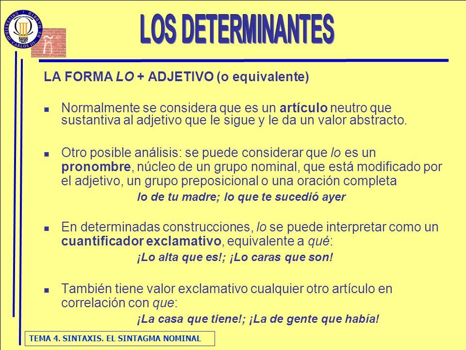 LOS DETERMINANTES LA FORMA LO + ADJETIVO (o equivalente)