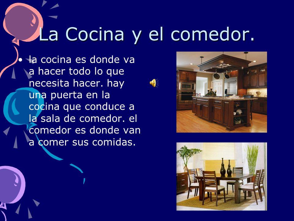 La Cocina y el comedor.