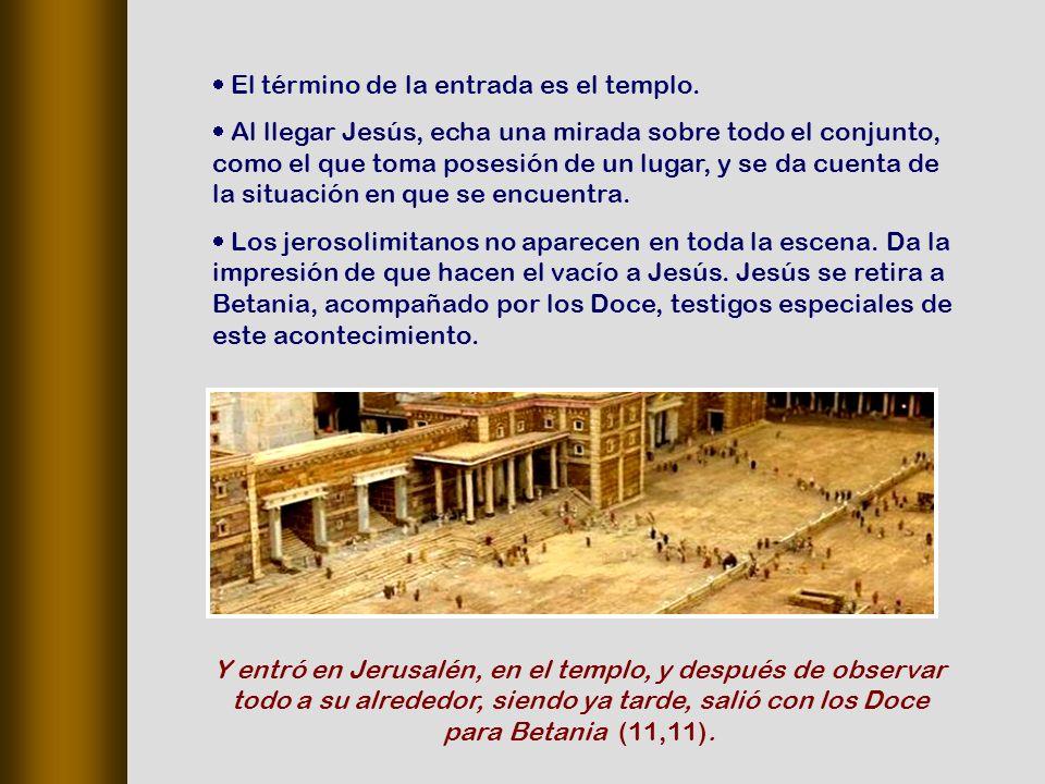 El término de la entrada es el templo.