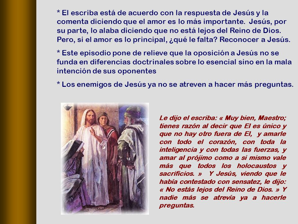 * Los enemigos de Jesús ya no se atreven a hacer más preguntas.