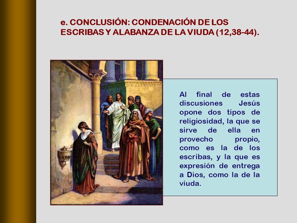 e. CONCLUSIÓN: CONDENACIÓN DE LOS ESCRIBAS Y ALABANZA DE LA VIUDA (12,38‑44).
