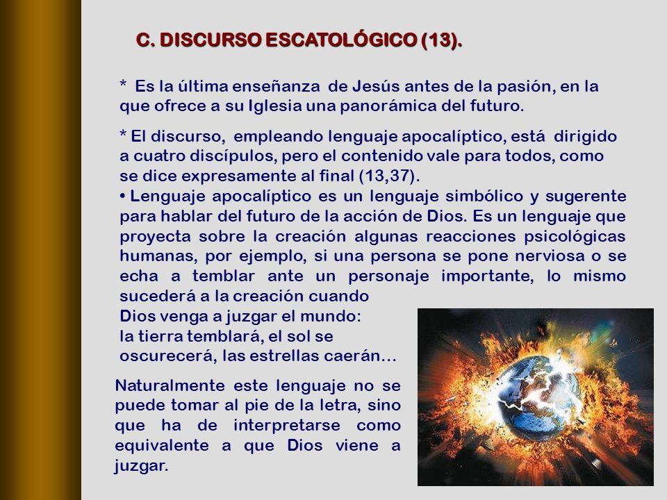 C. DISCURSO ESCATOLÓGICO (13).