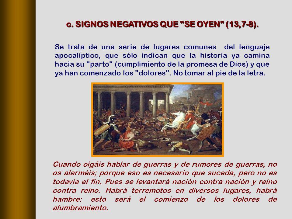 c. SIGNOS NEGATIVOS QUE SE OYEN (13,7‑8).
