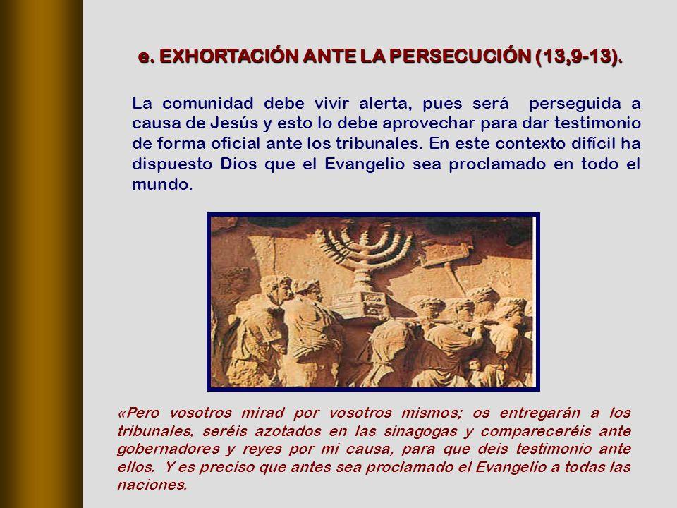 e. EXHORTACIÓN ANTE LA PERSECUCIÓN (13,9‑13).