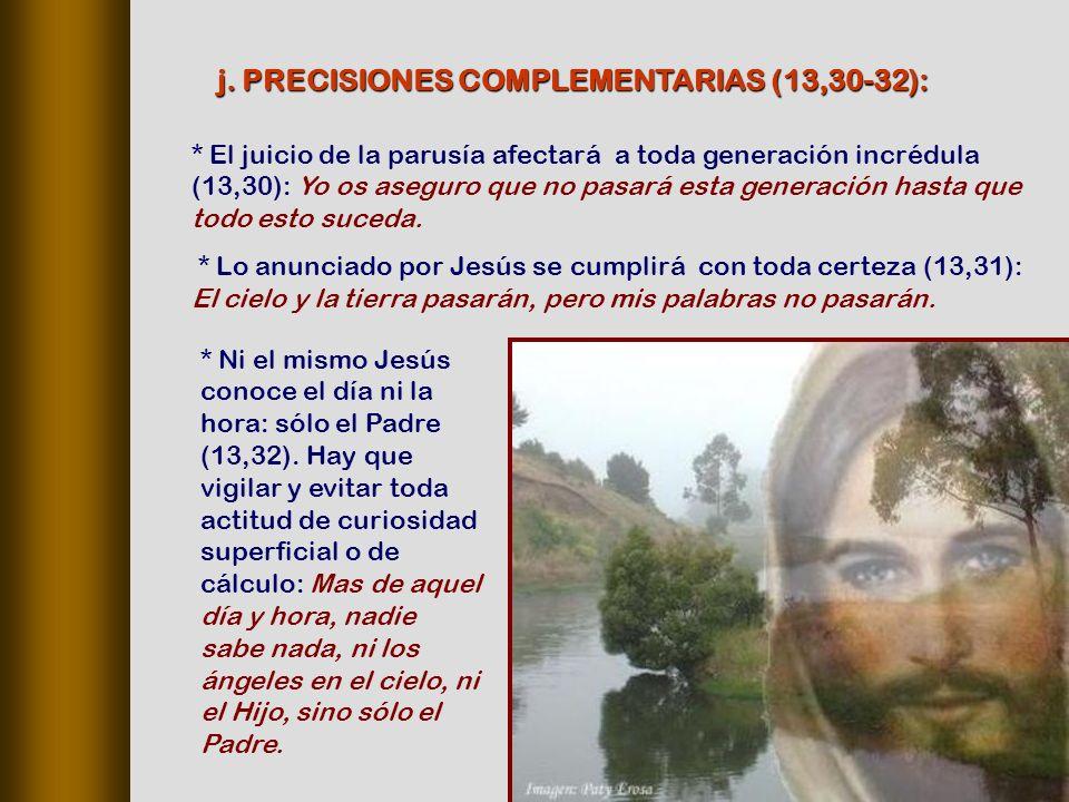 j. PRECISIONES COMPLEMENTARIAS (13,30‑32):