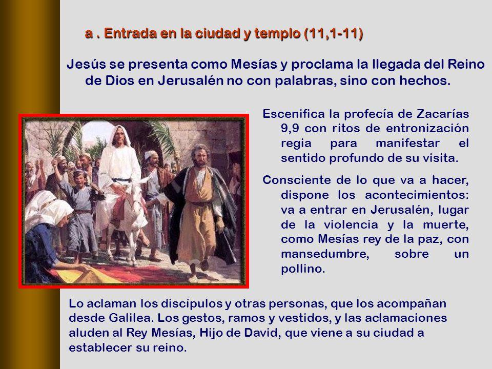 a . Entrada en la ciudad y templo (11,1-11)