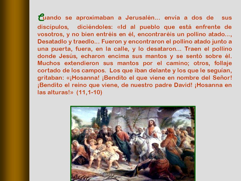 Cuando se aproximaban a Jerusalén