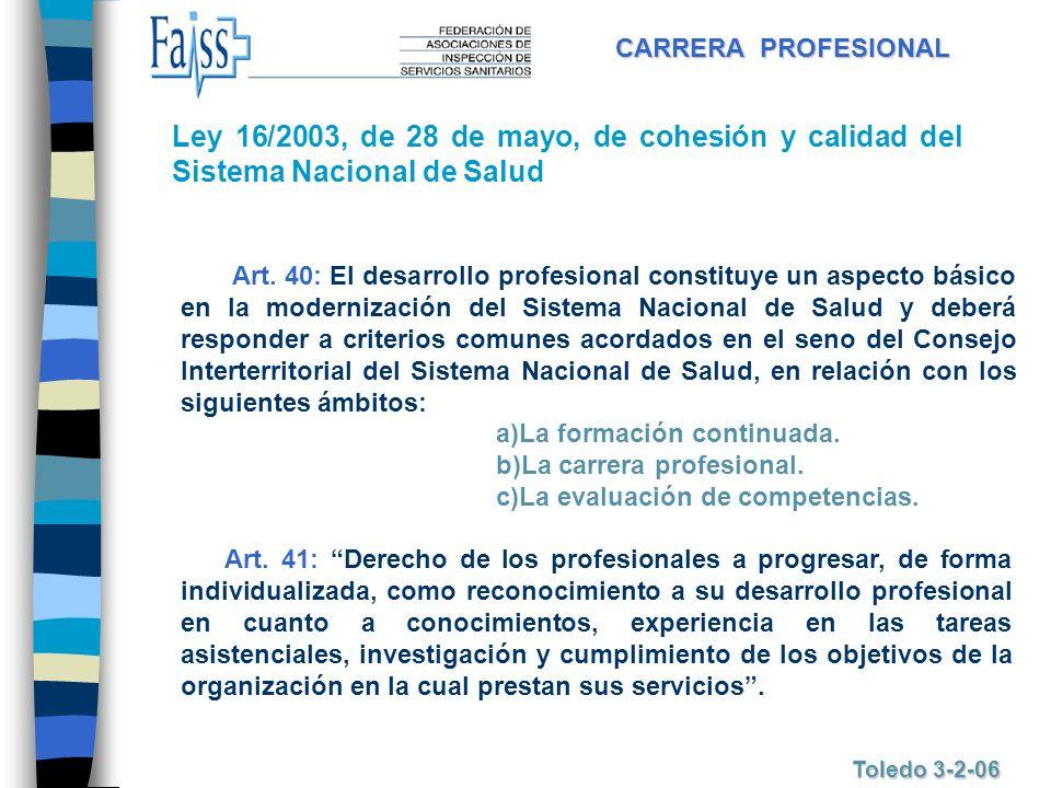 CARRERA PROFESIONAL Ley 16/2003, de 28 de mayo, de cohesión y calidad del Sistema Nacional de Salud.